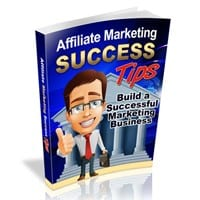 Affiliate Marketing Success Tips