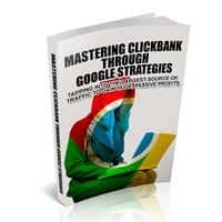 Mastering Clickbank Through Google Strategies